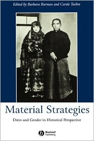 Material Strategies: Dress and Gender in Historial Perspective - Barbara Burman, Carole Turbin
