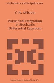 Numerical Integration of Stochastic Differential Equations - G.N. Milstein, G.N. Milstein