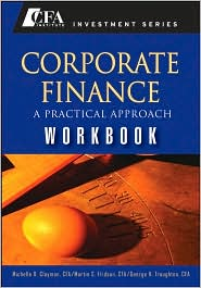 Corporate Finance Workbook (CFA Institute Investment Series) - George H. Troughton (Editor), Martin S. Fridson (Editor), Michelle R. Clayman (Editor)