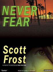 Never Fear - Scott Frost, Narrated by Shelly Frasier