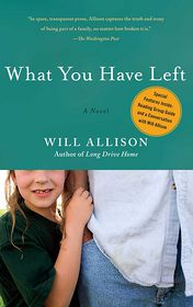 What You Have Left: A Novel - Will Allison