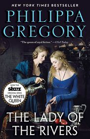 The Lady of the Rivers (Cousins' War Series #3) - Philippa Gregory