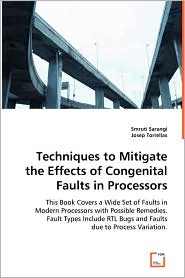 Techniques To Mitigate The Effects Of Congenital Faults In Processors - Smruti Sarangi