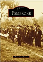 Pembroke, Massachusetts (Images of America Series) - Karen Cross Proctor