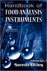 Handbook of Food Analysis Instruments - Semih Otles (Editor)
