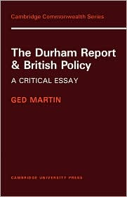 The Durham Report and British Policy: A Critical Essay - Ged  Martin