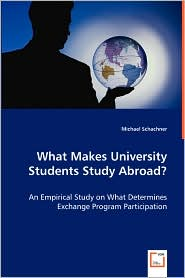 What Makes University Students Study Abroad? - An Empirical Study On What Determines Exchange Program Participation - Michael Schachner