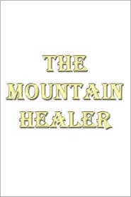 The Mountain Healer - Anonymous