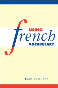 Using French Vocabulary - Jean H. Duffy