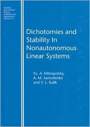 Dichotomies and Stability in Nonautonomous Linear Systems - Yu. A. Mitropolsky, A.M. Samoilenko, V.L. Kulik