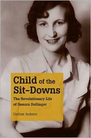 Child of the Sit-Downs: The Revolutionary Life of Genora Dollinger - Carlton Jackson