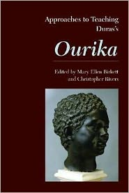 Approaches to Teaching Duras's Ourika - Mary Ellen Birkett, Christopher Rivers (Editor)