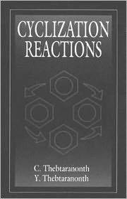 Cyclization Reactions - C. Thebtaranonth, Yodhathai Thebtaranonth
