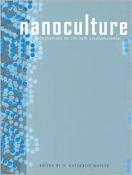 Nanoculture: Implications of the New Technoscience - N. Katherine Hayles (Editor)