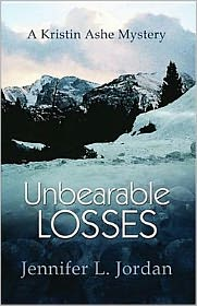Unbearable Losses: A Kristin Ashe Mystery - Jennifer L. Jordan