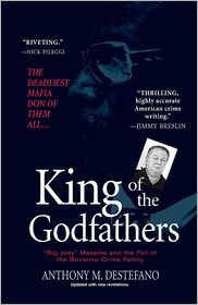 King of the Godfathers: Big Joey Massino and the Fall of the Bonanno Crime Family - Anthony M. DeStefano