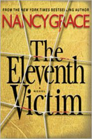 The Eleventh Victim (Hailey Dean Series #1) - Nancy Grace, Read by Kate Mcintyre