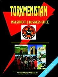 Turkmenistan Investment & Business Guide - Usa Ibp