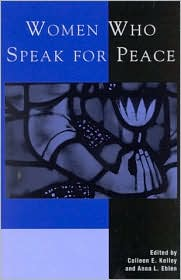 Women Who Speak for Peace - Colleen E. Kelley (Editor), Anna L. Eblen (Editor), Contribution by Rod Troester, Contribution by Kathleen Kennedy, Contribution
