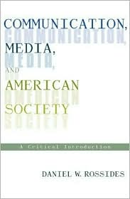 Communication And Society: America at the Crest of the Electronic Age - Daniel W. Rossides