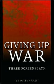 Giving up War: Three Screenplays