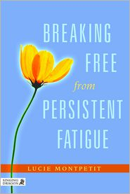 Breaking Free from Persistent Fatigue - Lucie Montpetit