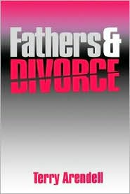 Fathers And Divorce - Terry Arendell