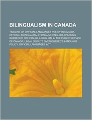 Bilingualism In Canada - Books Llc