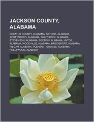 Jackson County, Alabama: Decatur County, Alabama, Skyline, Alabama, Scottsboro, Alabama, Paint Rock, Alabama, Stevenson, Alabama, Section, Alabama, Hytop, Alabama, Woodville, Alabama, Bridgeport, Alabama, Pisgah, Alabama, Pleasant Groves - Source: Wikipedia
