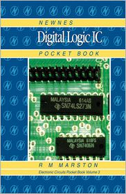 Newnes Digital Logic IC Pocket Book: Newnes Electronics Circuits Pocket Book, Volume 3 - R M MARSTON