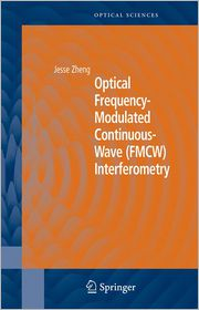Optical Frequency-Modulated Continuous-Wave (FMCW) Interferometry - Jesse Zheng