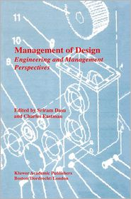 Management of Design: Engineering and Management Perspectives - Sriram Dasu (Editor), Charles Eastman (Editor)