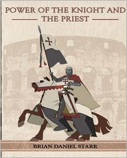 Power Of The Knight And The Priest - Mr. Brian Daniel Starr