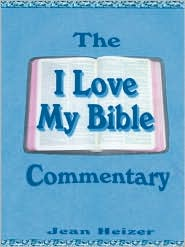 The ''I Love My Bible'' Commentary - Jean Heizer