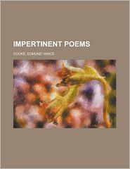 Impertinent Poems - Edmund Vance Cooke