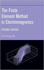 The Finite Element Method in Electromagnetics - Jian-Ming Jin