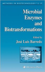 Microbial Enzymes and Biotransformations - Jose Luis Barredo (Editor)