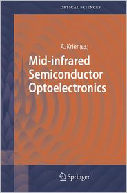 Mid-infrared Semiconductor Optoelectronics - Anthony Krier (Editor)