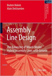 Assembly Line Design: The Balancing of Mixed-Model Hybrid Assembly Lines with Genetic Algorithms - Brahim Rekiek, Alain Delchambre