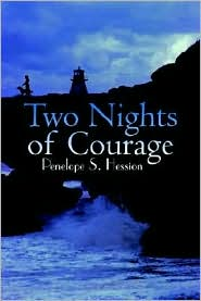 Two Nights of Courage - Penelope S. Hession
