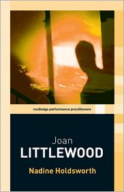 Joan Littlewood - Nadine Holdsworth, N. Holdsworth