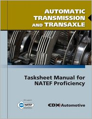 Automatic Transmission And Transaxle Tasksheet Manual For NATEF Proficiency - CDX Automotive