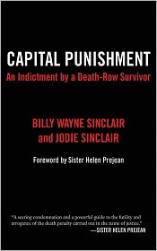 Capital Punishment: An Indictment by a Death-Row Survivor - Billy Wayne Sinclair, Jodie Sinclair, Foreword by Helen Prejean