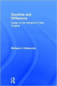 Doctrine and Difference: Essays in the Literature of New England - Michael J. Colacurcio