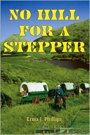No Hill for a Stepper - Erma J. Phillips