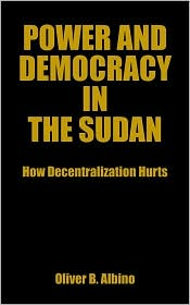 Power And Democracy In The Sudan - Oliver B. Albino