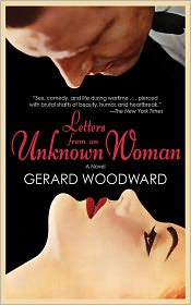 Letters from an Unknown Woman: A Novel - Gerard Woodward