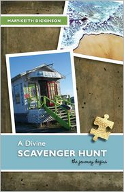 A Divine Scavenger Hunt - Mary-Keith Dickinson