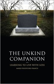 The Unkind Companion: Learning to Live with Loss - Marlo Peddycord Francis