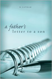 Father's Letter to a Son - R. Latham
